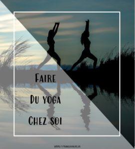 Faire du yoga à la maison