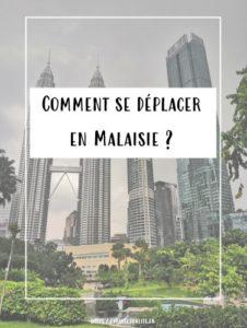 Comment se déplacer en Malaisie ?