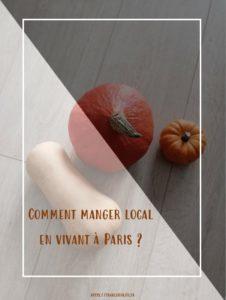 Comment manger local en vivant à Paris ?