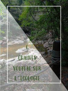 6 chaines Youtube sur l'écologie