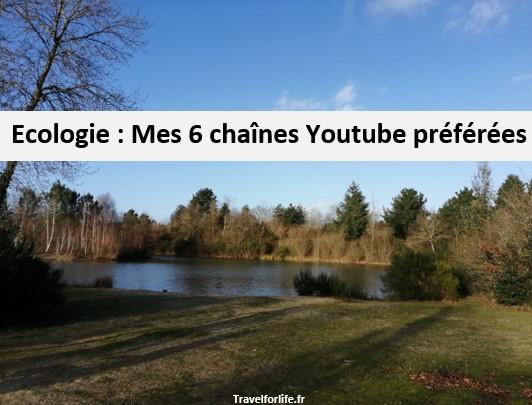 Mes 6 chaines Youtube préférées sur l'écologie